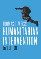 Humanitarian Intervention by Thomas G. Weiss