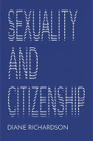 Sexuality and Citizenship by Diane Richardson