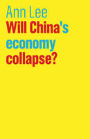 Will China's Economy Collapse? by Ann Lee