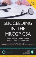 Succeeding in the MRCGP CSA: Common Scenarios and Revision Notes for the Clinical Skills Assessment Study Text by Milan Mehta, Chirag Mehta, Khizzer Majid, Lisa Broom