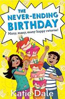 The Never-Ending Birthday by Katie (Author) Dale
