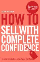 How To Sell With Complete Confidence by Gavin Presman