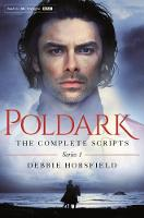 Poldark: the Complete Scripts - Series 1 by Debbie Horsfield