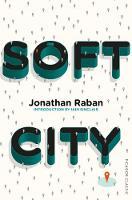 Soft City Picador Classic by Jonathan Raban
