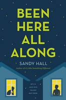Been Here All Along by Sandy Hall
