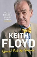 Stirred but Not Shaken The Autobiography by Keith Floyd