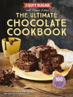 I Quit Sugar the Ultimate Chocolate Cookbook Healthy Desserts, Kids' Treats and Guilt Free Indulgences by Sarah Wilson