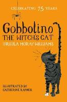 Gobbolino the Witch's Cat Macmillan Classics Edition by Ursula Moray Williams