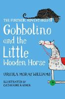 The Further Adventures of Gobbolino and the Little Wooden Horse by Ursula Moray Williams