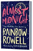 Almost Midnight: Two Short Stories by Rainbow Rowell by Rainbow Rowell