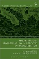 Marketing and Advertising Law in a Process of Harmonisation by Ulf Bernitz
