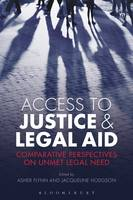 Access to Justice and Legal Aid Comparative Perspectives on Unmet Legal Need by Asher Flynn