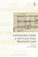 Landmark Cases in Intellectual Property Law by Jose Bellido