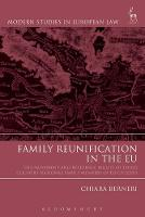 Family Reunification in the EU The Movement and Residence Rights of Third Country National Family Members of EU Citizens by Chiara Berneri
