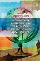 International Perspectives on the Regulation of Lawyers and Legal Services by Andrew Boon