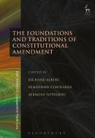The Foundations and Traditions of Constitutional Amendment by Richard Albert