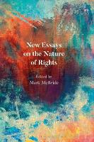 New Essays on the Nature of Rights by Mark McBride