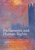 Parliaments and Human Rights Redressing the Democratic Deficit by Murray Hunt