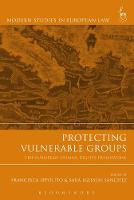 Protecting Vulnerable Groups The European Human Rights Framework by Francesca Ippolito