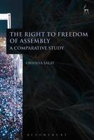 The Right to Freedom of Assembly A Comparative Study by Orsolya Salat