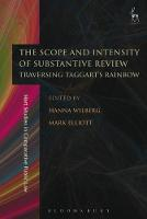 The Scope and Intensity of Substantive Review Traversing Taggart's Rainbow by Hanna Wilberg
