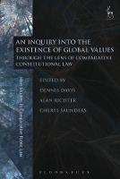 An Inquiry into the Existence of Global Values Through the Lens of Comparative Constitutional Law by Dennis Davis