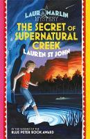 The Secret of Supernatural Creek Book 5 by Lauren St. John