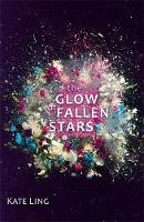 The Glow of Fallen Stars Book 2 by Kate Ling