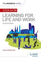 My Revision Notes: CCEA GCSE Learning for Life and Work: Second Edition by Joanne McDonnell