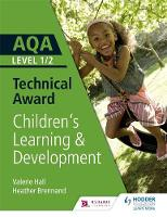 AQA Level 1/2 Technical Award in Children's Learning and Development by Valerie Hall, Heather Brennand