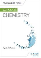 My Revision Notes: CCEA GCSE Chemistry Third Edition by Alyn G. McFarland