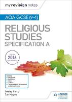 My Revision Notes AQA GCSE (9-1) Religious Studies Specification A by Lesley Parry, Jan Hayes