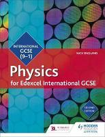 Edexcel International GCSE Physics Student Book Second Edition by Nick England