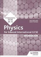 Edexcel International GCSE Physics Workbook by Nick England, Nicky Thomas