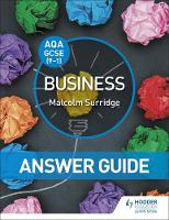 AQA GCSE (9-1) Business Answer Guide by Malcolm Surridge, Andrew Gillespie