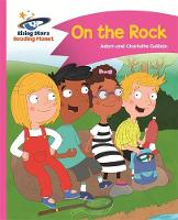 Reading Planet - On the Rock - Pink B: Comet Street Kids by Adam Guillain, Charlotte Guillain