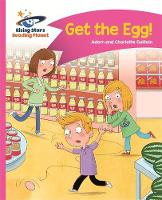 Reading Planet - Get the Egg! - Pink B: Comet Street Kids by Adam Guillain, Charlotte Guillain