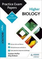Higher Biology: Practice Papers for SQA Exams by Billy Dickson, Graham Moffat