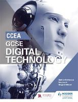 CCEA GCSE Digital Technology by Siobhan Matthewson, Gerry Lynch, Margaret Debbadi