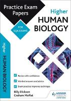 Higher Human Biology: Practice Papers for SQA Exams by Billy Dickson, Graham Moffat
