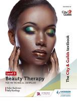 The City & Guilds Textbook Level 2 Beauty Therapy by Helen Beckmann, Kelly Rawlings