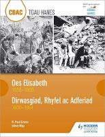 CBAC TGAU HANES Oes Elisabeth 1558-1603 a Dirwasgiad, Rhyfel ac Adferiad 1930-1951 by R. Paul Evans, Steven May