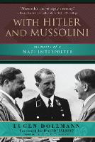 With Hitler and Mussolini Memoirs of a Nazi Interpreter by Gerhard L. Weinberg