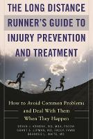 The Long Distance Runner's Guide to Injury Prevention and Treatment How to Avoid Common Problems and Deal with Them When They Happen by Brian Krabak