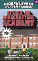 Attack on Minecrafters Academy The Unofficial Minecrafters Academy Series, Book Four by Winter Morgan