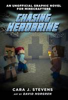 Chasing Herobrine An Unofficial Graphic Novel for Minecrafters, #5 by Cara J. Stevens, David Norgren, Elias Norgren