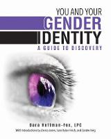 You and Your Gender Identity A Guide to Discovery by Dara Hoffman-Fox, Zinnia Jones, Sam Dylan Finch, Zander Keig