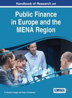 Handbook of Research on Public Finance in Europe and the MENA Region by M. Mustafa Erdogdu