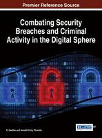 Combating Security Breaches and Criminal Activity in the Digital Sphere by S. Geetha
