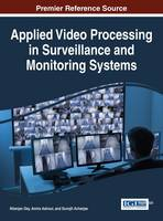 Applied Video Processing in Surveillance and Monitoring Systems by Nilanjan Dey